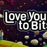 love you to bits на Андроид